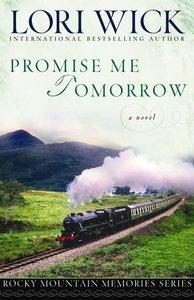 Promise Me Tomorrow (#04 in Rocky Mountain Memories Series)