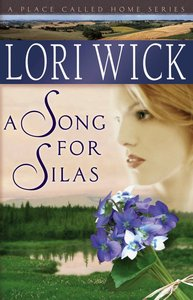 A Song For Silas (#02 in Place Called Home Series)