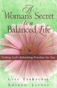 A Womans Secret to a Balanced Life