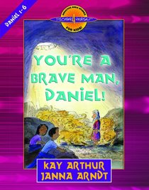 Youre a Brave Man, Daniel! (Discover For Yourself Bible Studies Series)