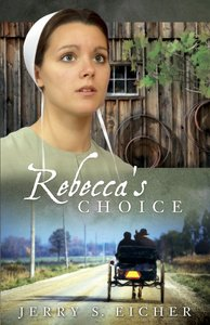 Rebeccas Choice (#03 in Adams County Trilogy Series)