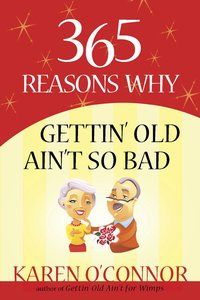365 Reasons Why Gettin Old Aint So Bad