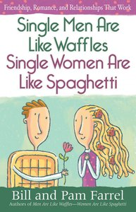 Single Men Are Like Waffles - Single Women Are Like Spaghetti