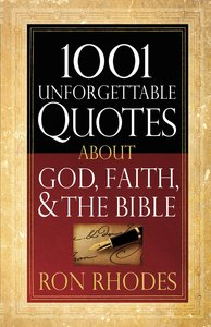 1001 Unforgettable Quotes About God, Faith and the Bible