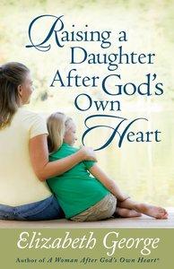 Raising a Daughter After Gods Own Heart