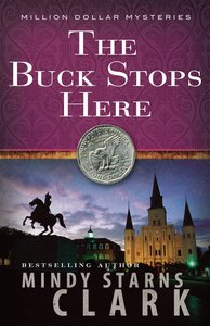 The Buck Stops Here (#05 in Million Dollar Mysteries Series)