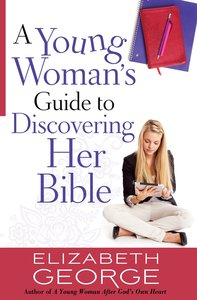 A Young Womans Guide to Discovering Her Bible