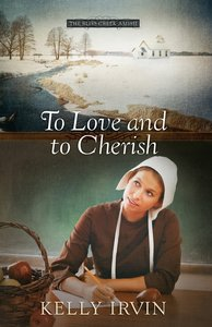 To Love and to Cherish (#01 in The Bliss Creek Amish Series)