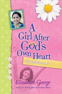 A Girl After Gods Own Heart Devotional