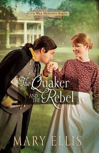 The Quaker and the Rebel (#01 in Civil War Heroines Series)