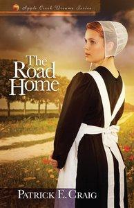 The Road Home (#02 in Apple Creek Dreams Series)