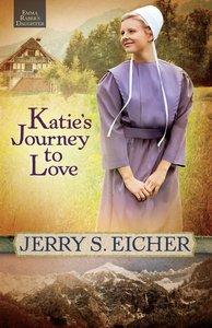 Katies Journey to Love (#02 in Emma Rabers Daughter Series)