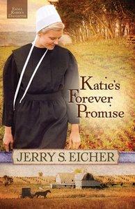 Katies Forever Promise (#03 in Emma Rabers Daughter Series)