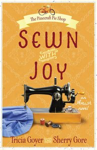 Sewn With Joy (#03 in The Pinecraft Pie Shop Series)