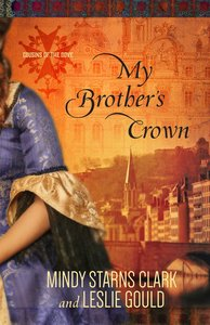 My Brothers Crown (#01 in Cousins Of The Dove Series)