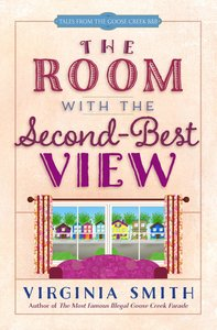 The Room With the Second-Best View (#03 in Tales From The Goose Creek B&b Series)
