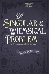 A Singular and Whimsical Problem (Herringford And Watts Mysteries Series)