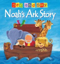 Noahs Ark Story (See And Say! Series)
