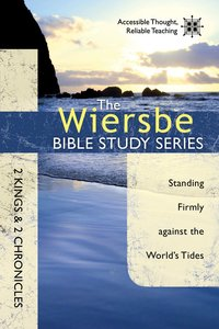 The 2 Kings & 2 Chronicles (Wiersbe Bible Study Series)