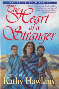 The Heart of a Stranger (#01 in Heart Of Zion Series)