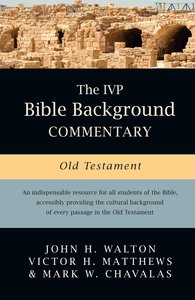 The Old Testament (Ivp Bible Background Commentary Series)