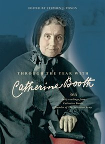 Through the Year With Catherine Booth:365 Daily Readings From Catherine Booth, Founder of the Salvation Army