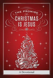 The Promise of Christmas is Jesus (A 30 Day Devotional)