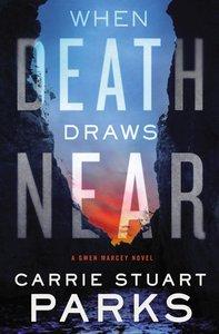 When Death Draws Near (#03 in Gwen Marcey Novel Series)