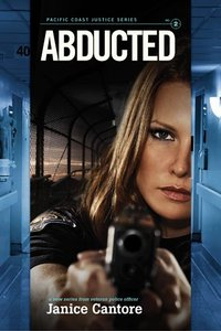 Abducted (#02 in Pacific Coast Justice Series)