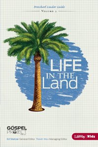 Life in the Land (Preschool Leader Guide) (#03 in The Gospel Project For Kids 2012-15 Series)
