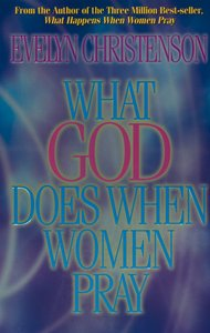 What God Does When Women Pray (Value Edition)