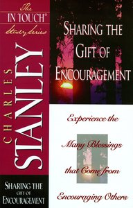 Sharing the Gift of Encouragement (Life Principles Study Series)