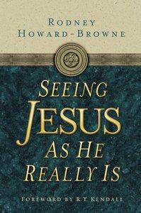 Seeing Jesus as He Really is