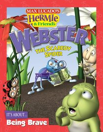 Webster the Scaredy Spider (Hermie And Friends Series)