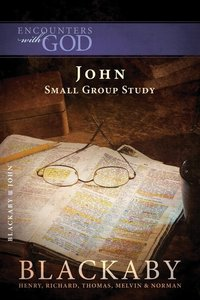 John (Blackaby Bible Basics Series)
