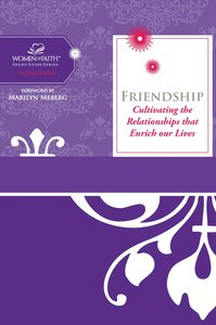 Friendship (Women Of Faith Study Guide Series)
