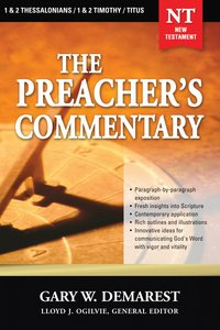 1,2 Thessalonians/1,2 Timothy/Titus (#32 in Preachers Commentary Series)