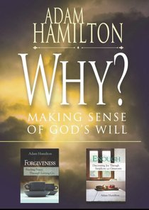 Why?/Enough/Forgiveness: Selections From Adam Hamilton