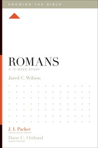 Romans (12 Week Study) (Knowing The Bible Series)