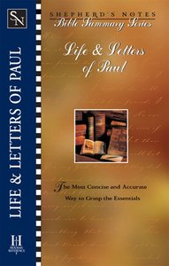 Life & Letters of Paul (Shepherds Notes Bible Summary Series)