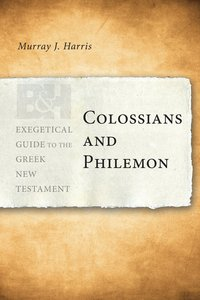Colossians and Philemon (Exegetical Guide To The Greek New Testament Series)