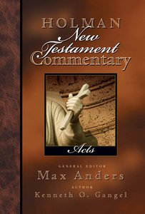 Acts (#05 in Holman New Testament Commentary Series)