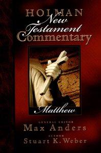 Matthew (#01 in Holman New Testament Commentary Series)