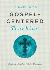 Gospel-Centered Teaching