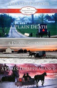 A Plain Death, a Plain Scandal, a Plain Disappearance (Appleseed Creek Mystery Series)