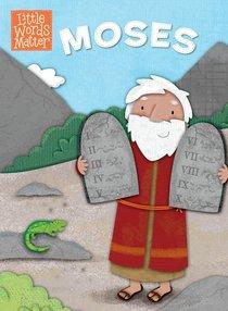 Moses (Little Words Matter Series)