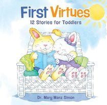 First Virtues:12 Stories For Toddlers