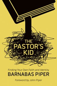 The Pastors Kid: Finding Your Own Faith and Identity