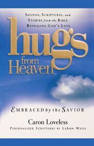 Embraced By the Savior Gift (Hugs From Heaven Series)