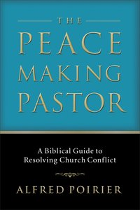 The Peace Making Pastor